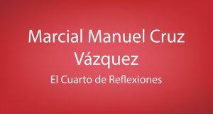 Colaboraciones y reflexiones de Marcial Manuel Cruz Vázquez en El Semanario. Colimna: El Cuarto de Reflexiones