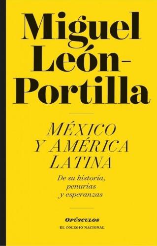 Mexico y America Latina, Leon Portilla