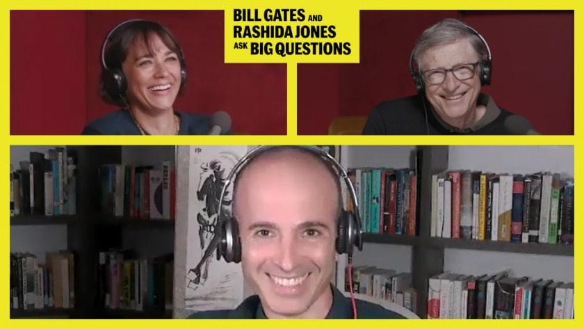 Rashida, Yuval Noah Harari y Bill Gates